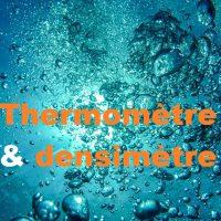 Thermomètre et densimètre