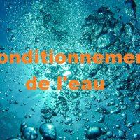Conditionnement de l'eau